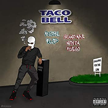 Taco Bell (feat. Island Mike Withda Fuego)