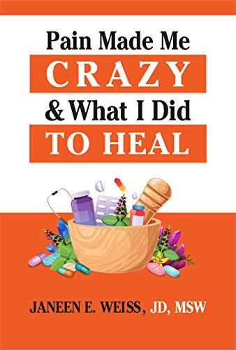 Pain Made Me Crazy and What I Did to Heal