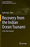Recovery from the Indian Ocean Tsunami: A Ten-Year Journey (Disaster Risk Reduction)