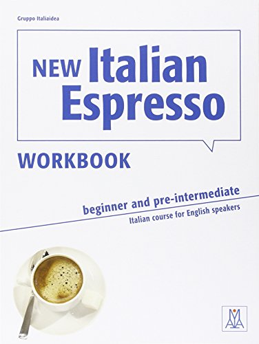 New Italian Espresso Workbook (Beginner & Pre-Intermediate) Italian course for English speakers