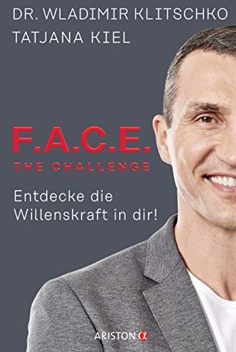 F.A.C.E. the Challenge: Entdecke die Willenskraft in dir!