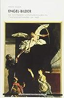 Engel-Bilder: Die Sichtbarkeit von Engelfiguren in italienischer Malerei um 1600