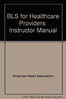 BLS for Healthcare Providers: Instructor Manual by American Heart Association (2005) Hardcover