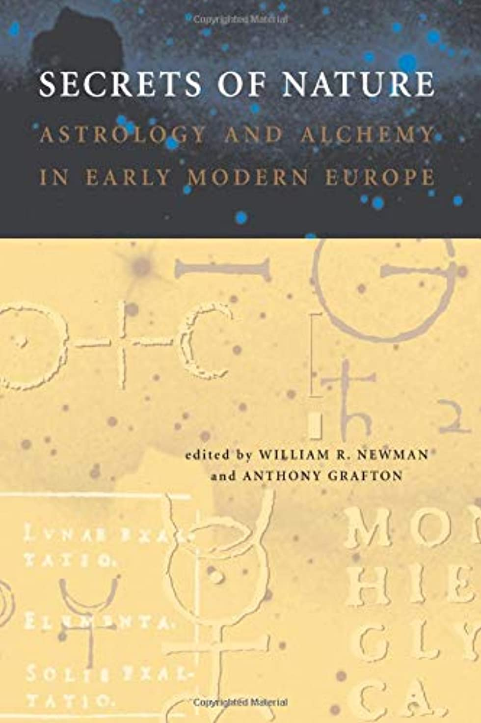 資料文芸非公式Secrets of Nature: Astrology and Alchemy in Early Modern Europe (Transformations: Studies in the History of Science and Technology)