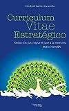 Currículum Vitae Estratégico N.Ed.: Redacción para Lograr el Pase a la entrevista
