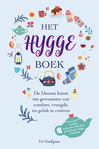 Het Hygge Boek: De Deense kunst om gewoontes van comfort, vreugde en geluk te creëren (inclusief activiteiten, recepten & 30-daagse Hygge Challenge) (Dutch Edition)