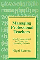Managing Professional Teachers: Middle Management in Primary and Secondary Schools