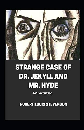 Strange Case of Dr. Jekyll and Mr. Hyde Annotated