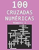 100 cruzadas númericas - Número 1: Pasatiempos para adultos de cruzadas con números