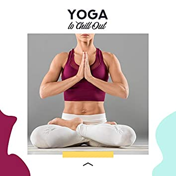 Yoga to Chill Out