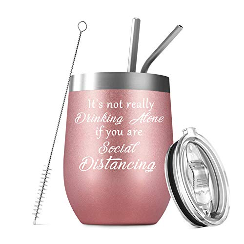 Deitybless It's Not Really Drinking Alone if You are Social Distancing, Funny Wine Gift Quarantine Birthday Gifts for Women, Men, Coworkers, Friends - Vacuum Insulated 12oz Wine Tumbler