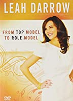 From Top Model to Role Model: Leah Darrow [DVD]