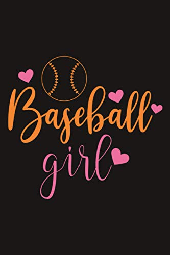 Baseball Girl: Baseball Lined Composition Notebook, Journal, Planner or Diary ( 6x9 |110 pages) To Write In for School, Kids & Students, Take Notes ... Baseball Lovers, Baseball Coaches, Players