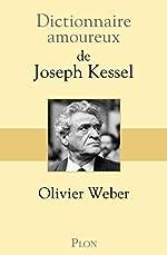 Dictionnaire amoureux de Joseph Kessel d'Olivier WEBER