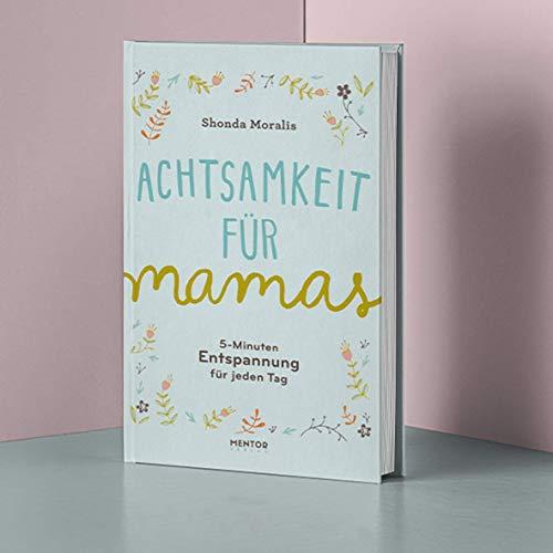 Achtsamkeit für Mamas: 5-Minuten Entspannung für jeden Tag
