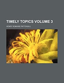 Timely Topics Volume 3