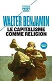 Le capitalisme comme religion - Et autres critiques de l'économie suivis de Le caractère fétiche de la marchandise et son secret