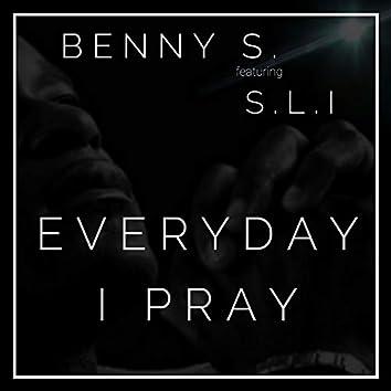 Everyday I Pray (feat. S.L.I)