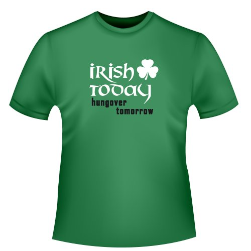 St. Patrick´s Day T-Shirt - Irish Today, Hungover Tomorrow, Herren T-Shirt, Größe XL, grün
