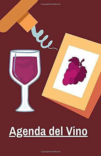 Agenda del Vino: Quaderno di degustazioni del vino - Regalo ideale per amanti del vino e aspiranti sommellier