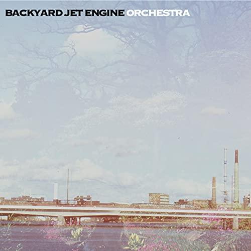Backyard Jet Engine Orchestra