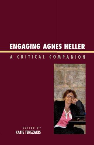 Engaging Agnes Heller: A Critical Companion (English Edition)