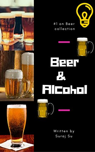 Beer and Alcohol (English Edition)