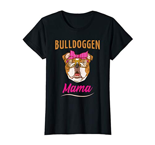 Damen Bulldoggen Mama Geschenk   Englische Bulldogge T-Shirt