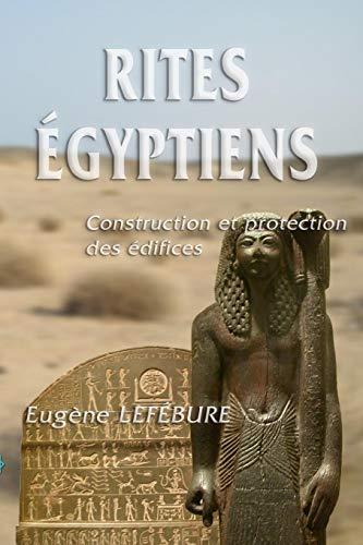 Rites Égyptiens: Construction et protection des édifices
