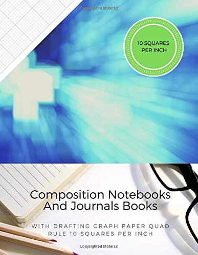 Composition Notebooks And Journals Books With Drafting Graph Paper Quad Rule ( 10 Squares Per Inch ): Graphing Notebook Journal Book College Ruled Square Grid Minimalist Art Numbered Pages Volume 60