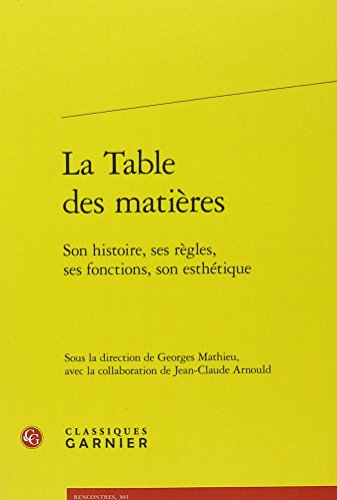 La table des matières: Son histoire, ses règles, ses fonctions, son esthétique