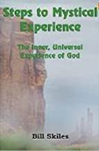 Steps to Mystical Experience: The Inner, Universal Experience of God