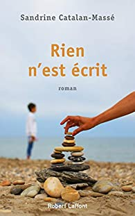 Rien n'est écrit par Sandrine Catalan-Massé