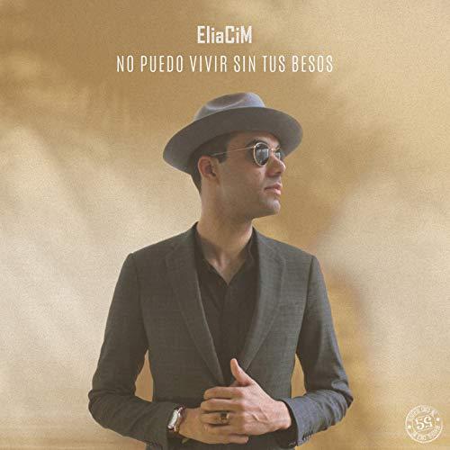 No Puedo Vivir Sin Tus Besos - Eliacim