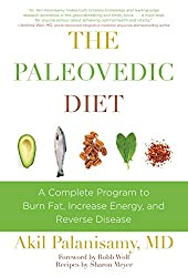 """The Paleovedic Diet: A Complete Program to Burn Fat, Increase Energy, and Reverse Disease"" by Akil Palanisamy"