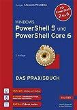 Windows PowerShell 5 und PowerShell Core 6: Das Praxisbuch - Holger Schwichtenberg