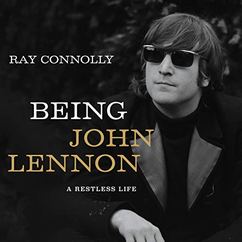 Being John Lennon Audiobook By Ray Connolly cover art