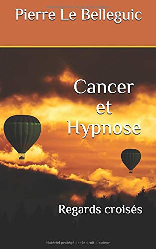 Cancer et Hypnose: Regards croisés