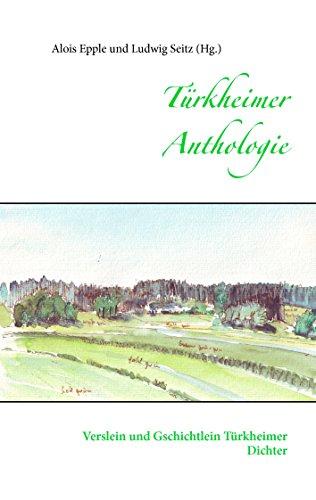 Türkheimer Anthologie: Verslein und Gschichtlein Türkheimer Dichter