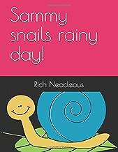 Sammy snails rainy day!