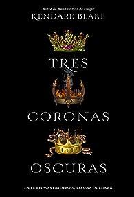 SPA-TRES CORONAS OSCURAS par Kendare Blake