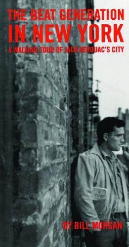 Beat Generation in New York: A Walking Tour of Jack Kerouac's City