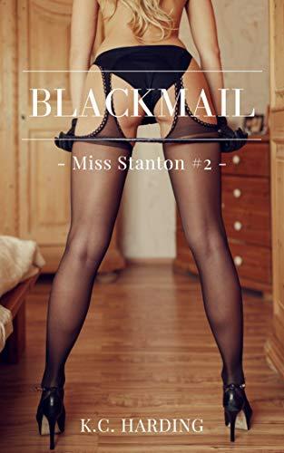 Blackmail: A Femdom Novel (Miss Stanton Book 2) (English Edition)