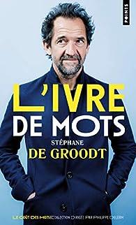 L'ivre de mots par Stéphane de Groodt