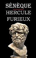Hercule Furieux (Sénèque): édition intégrale et annotée