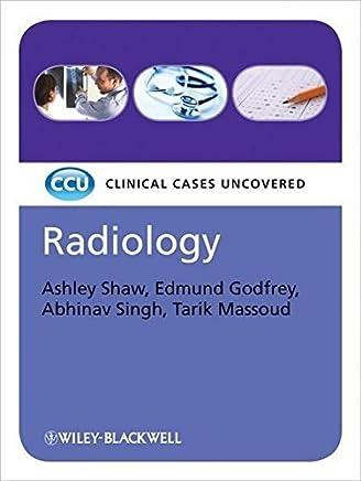 Radiology: Clinical Cases Uncovered by Ashley Shaw Edmund Godfrey Abhinav Singh Tarik Massoud(2009-08-31)
