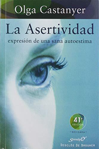 La asertividad: expresión de una sana autoestima: 2 (Serendipity)
