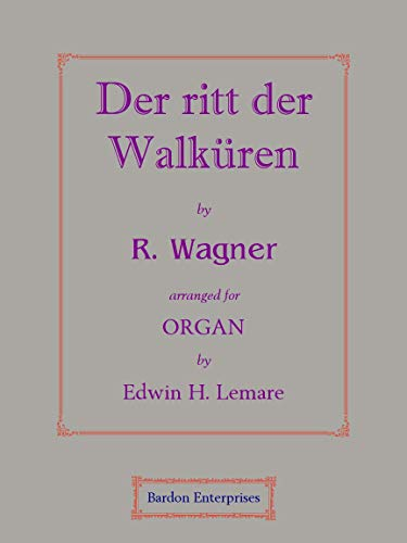 Ride of the Valkeries (arr. by Edwin H. Lemare) for Organ ~ TOP Books