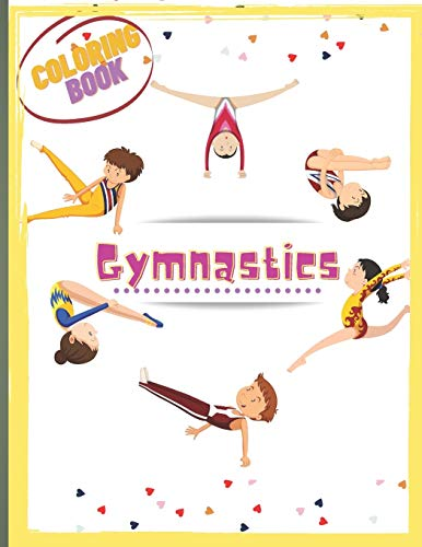 Gymnastics Coloring Book: An awesome activity & coloring book to amuse a fun loving gymnast for hours 'best gift' Size (8.5' x 11')inch