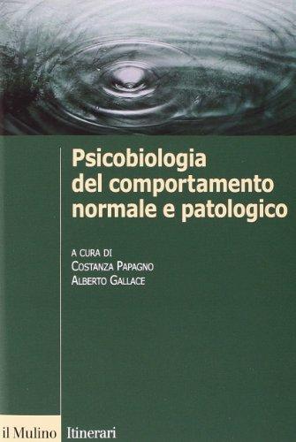 Psicobiologia del comportamento normale e patologico